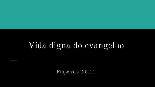 Vida digna do evangelho Filipenses 2:5-11