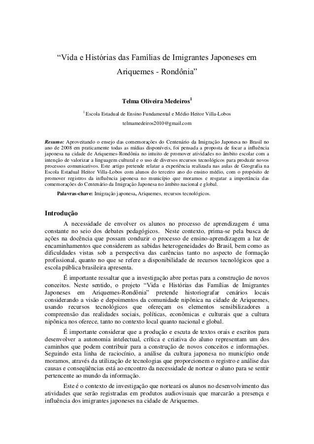 """""""Vida e Histórias das Famílias de Imigrantes Japoneses em Ariquemes - Rondônia"""" Telma Oliveira Medeiros1 1 Escola Estadual..."""