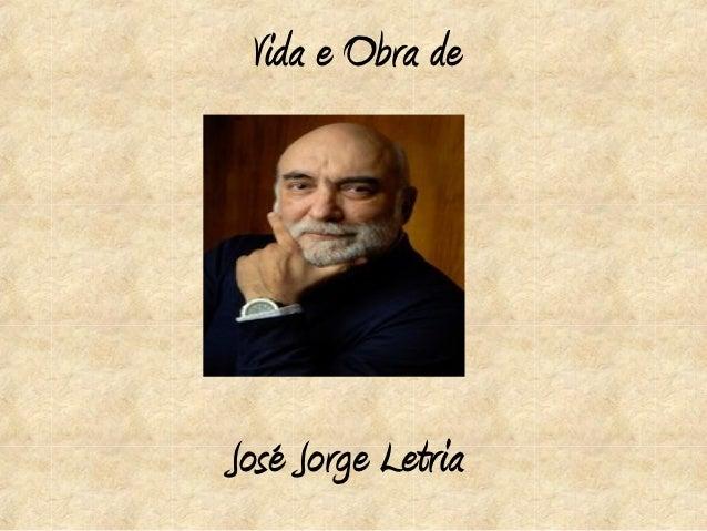 Vida e Obra deJosé Jorge Letria