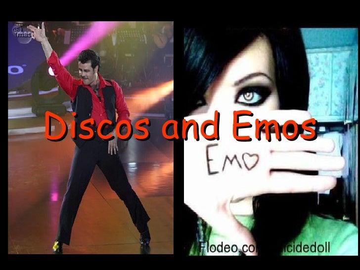 Discos and Emos