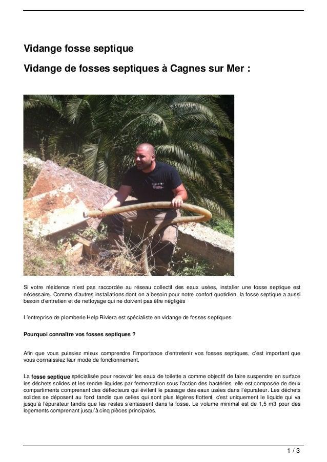 Vidange fosse septiqueVidange de fosses septiques à Cagnes sur Mer :Si votre résidence n'est pas raccordée au réseau colle...