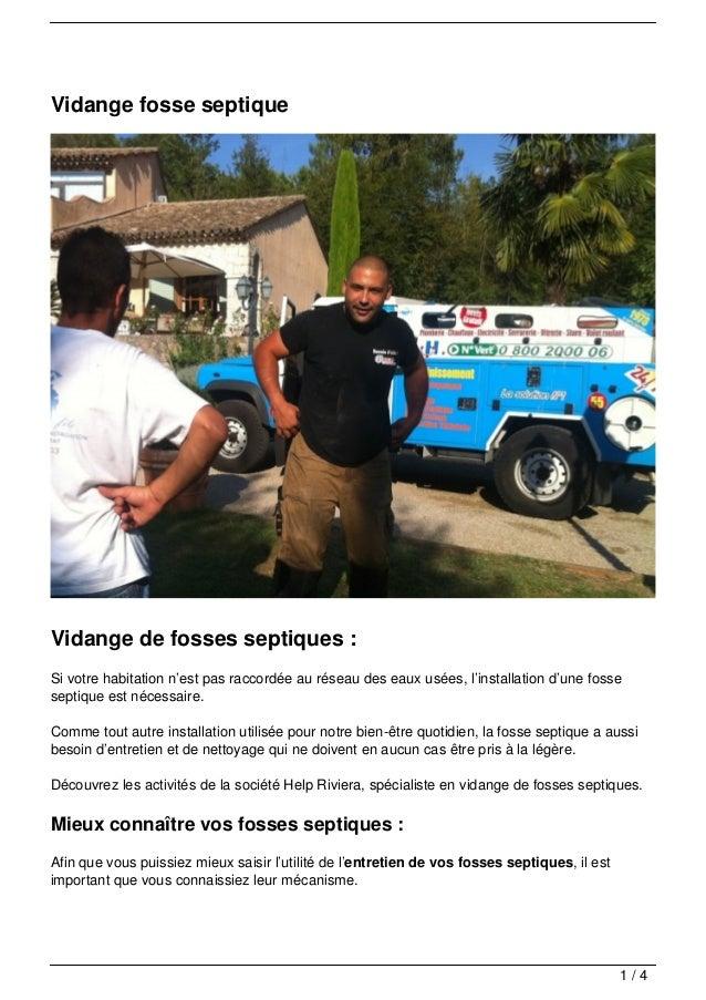 Vidange fosse septiqueVidange de fosses septiques :Si votre habitation n'est pas raccordée au réseau des eaux usées, l'ins...