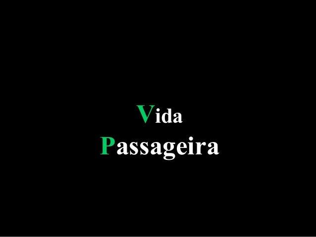 VVidaida PPassageiraassageira