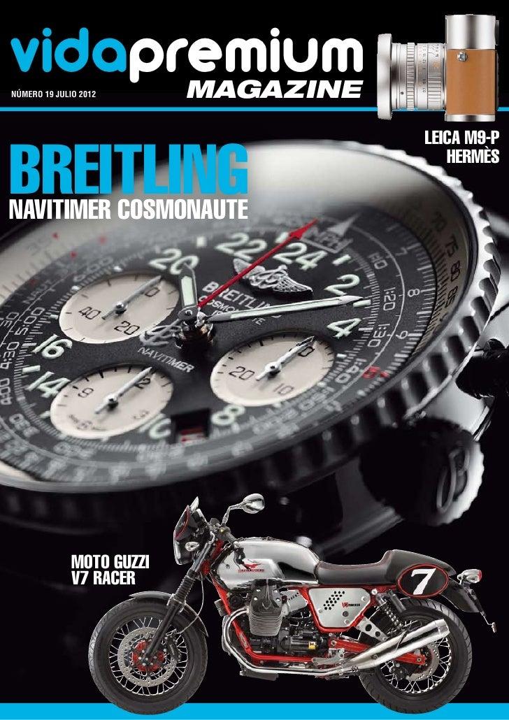 vidapremiumnúmero 19 julio 2012      magazineBreitling                                      Leica M9-P                   ...