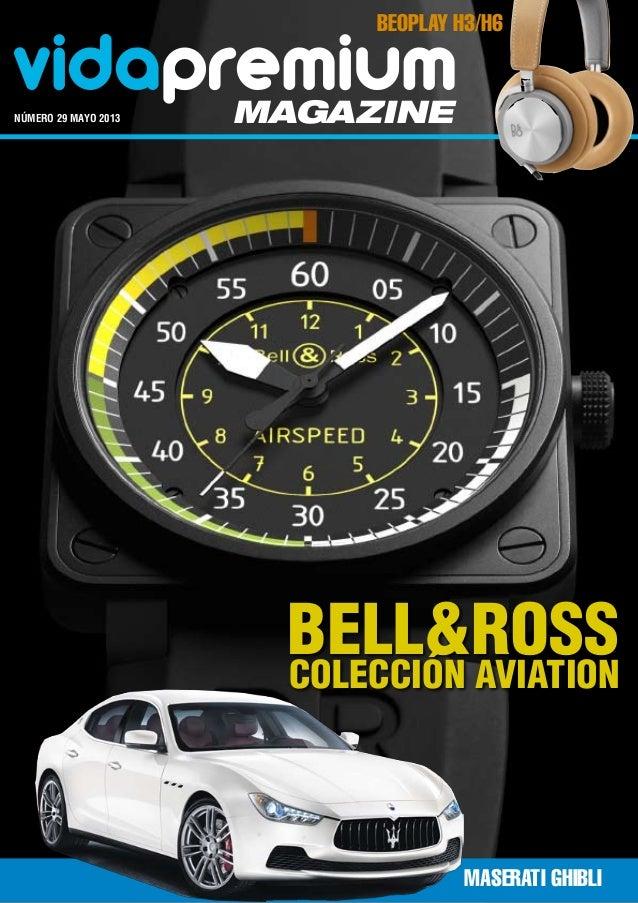 vidapremiummagazinenúmero 29 mayo 2013Bell&RossColección AviationBeoPlay H3/H6Maserati Ghibli