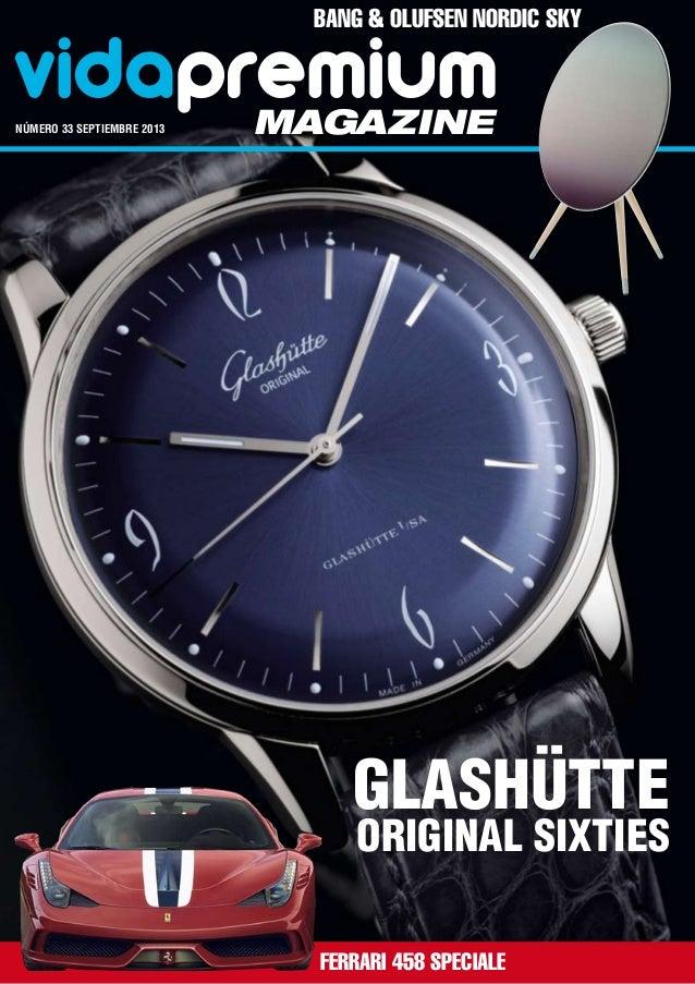 vidapremiummagazinenúmero 33 septiembre 2013 Bang & Olufsen Nordic Sky Ferrari 458 Speciale Glashütte Original Sixties