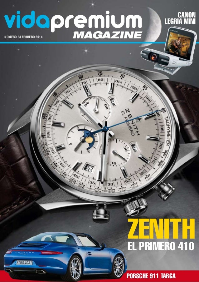 vidapremium número 38 FEBRERO 2014  Canon LEGRIA mini  magazine  Zenith El Primero 410 Porsche 911 Targa