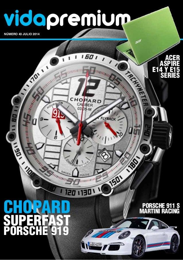 vidapremiumnúmero 43 julio 2014 Chopard Superfast Porsche 919 Acer Aspire E14 y E15 Series Porsche 911 S Martini Racing