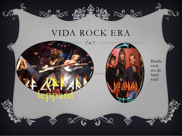 Vida Rock Vida Rock Era Def Leppard