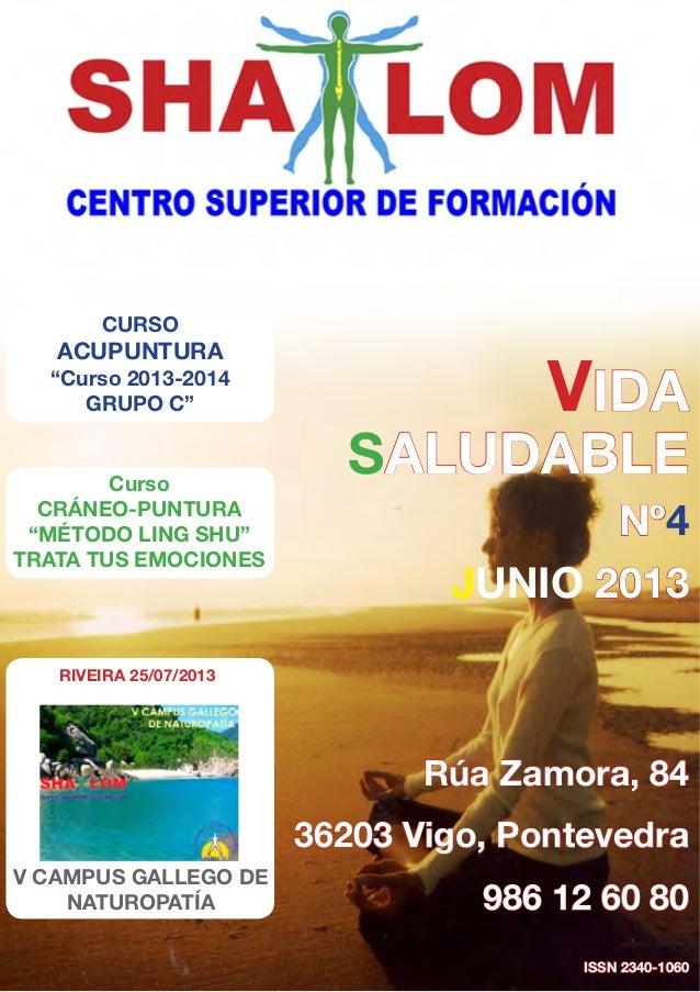 VIDASALUDABLENº4junio 2013Rúa Zamora, 8436203 Vigo, Pontevedra986 12 60 80ISSN 2340-1060V CAMPUS GALLEGO DENATUROPATÍARive...
