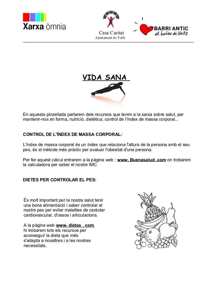 Casa Caritat                                       Ajuntament de Valls                               VIDA SANAEn aquesta p...