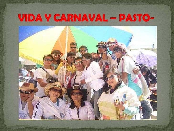 VIDA Y CARNAVAL – PASTO-<br />
