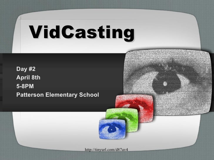 VidCasting Day #2 April 8th 5-8PM Patterson Elementary School