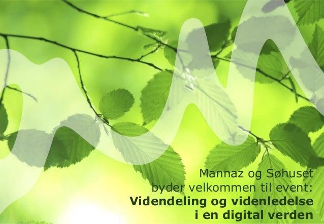 Mannaz og Søhuset byder velkommen til event: Videndeling og videnledelse i en digital verden