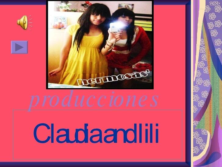 Claudia and lili   producciones