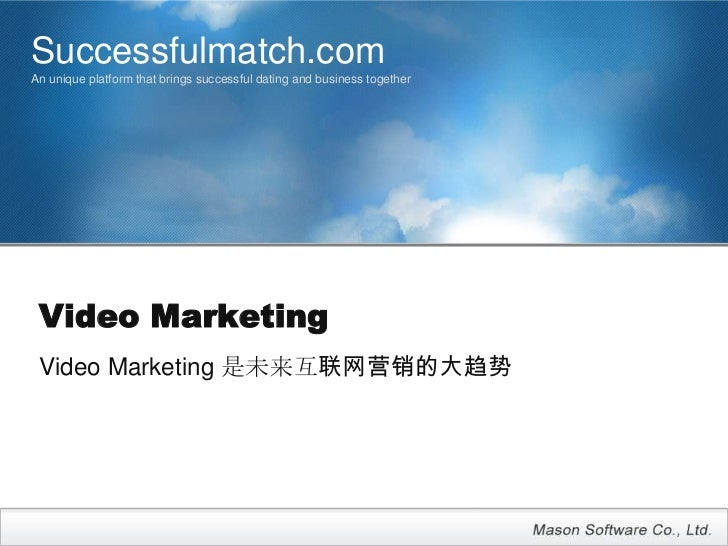 Successfulmatch.comAn unique platform that brings successful dating and business together Video Marketing Video Marketing ...