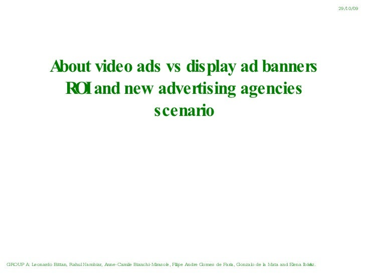 Video, banners, new agencies