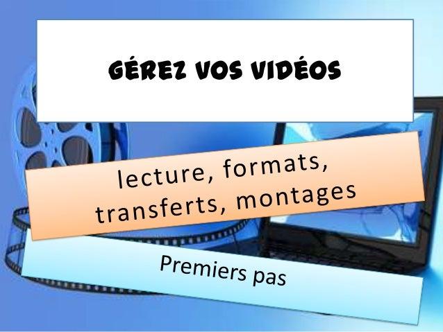 Gérez vos vidéos sur PC