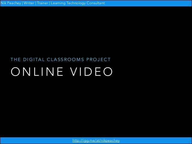 The Digital Classrooms Project - Online Video