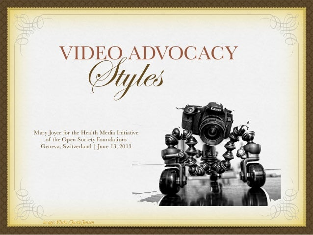 Video Advocacy Styles