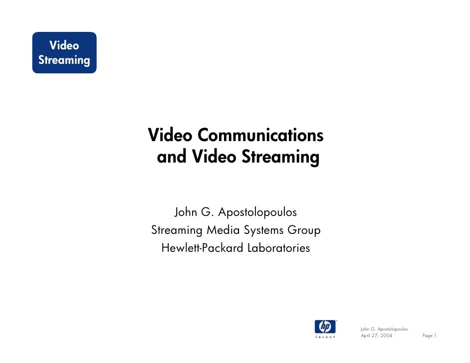 Video Communications and Video Streaming