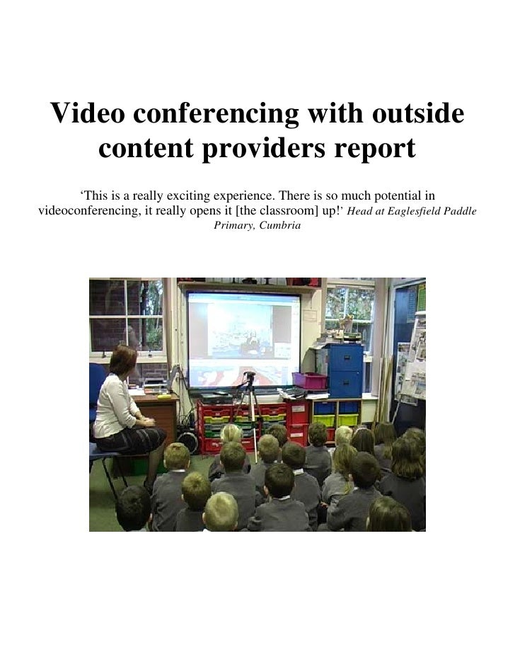 Video conferencing with outside      content providers report        'This is a really exciting experience. There is so mu...