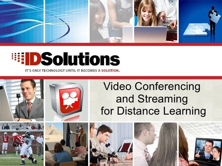 Video Conferencing  and Streaming  for Distance Learning