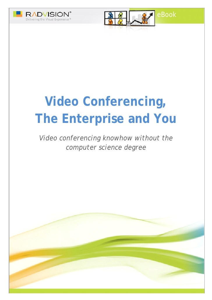eBook      Video Conferencing, The Enterprise and You Video conferencing knowhow without the         computer science degr...