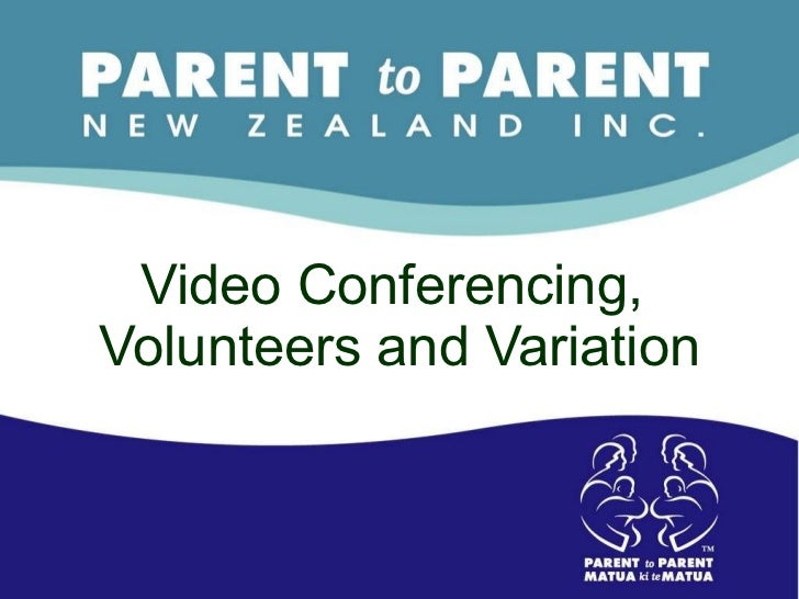 Video conferencing, volunteers and variations