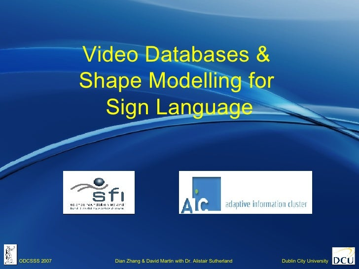 Video Databases &  Shape Modelling for  Sign Language
