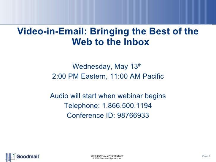 <ul><li>Video-in-Email: Bringing the Best of the Web to the Inbox </li></ul><ul><li>Wednesday, May 13 th   </li></ul><ul><...