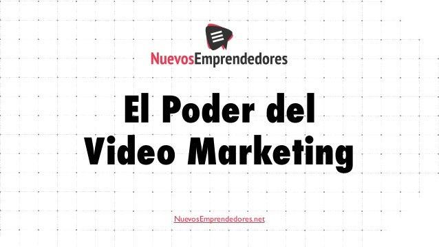 El Poder del Video Marketing NuevosEmprendedores.net