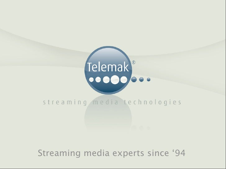 Streaming media experts since '94