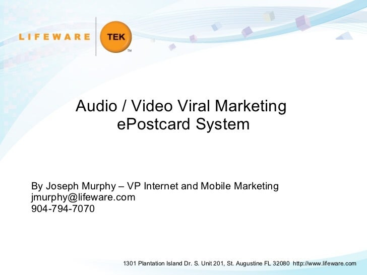 Audio / Video Viral Marketing  ePostcard System 1301 Plantation Island Dr. S. Unit 201, St. Augustine FL 32080  http://www...