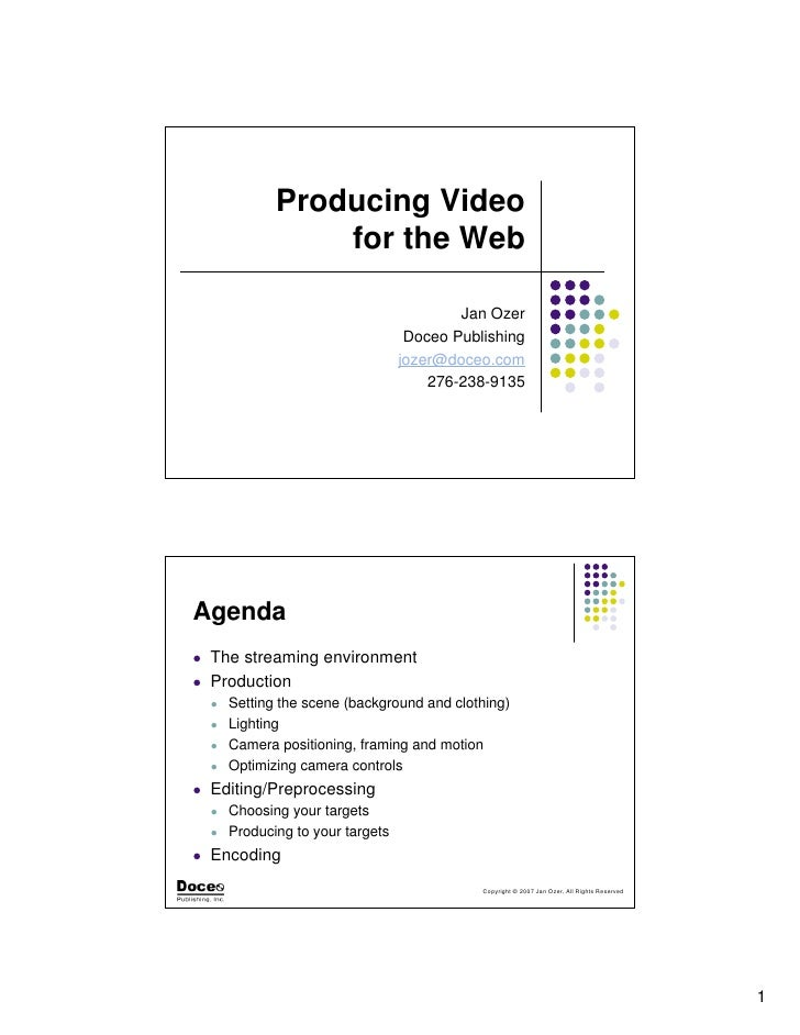 Producing Video               for the Web                                         Jan Ozer                                ...