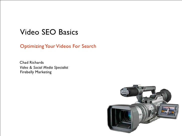 Video SEO Basics Optimizing Your Videos For Search  Chad Richards Video & Social Media Specialist Firebelly Marketing