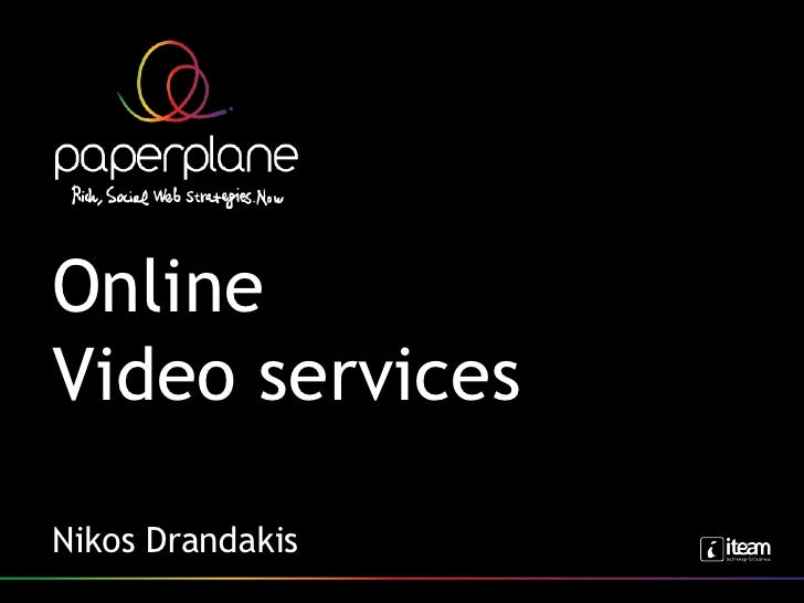 Online  Video services Nikos Drandakis