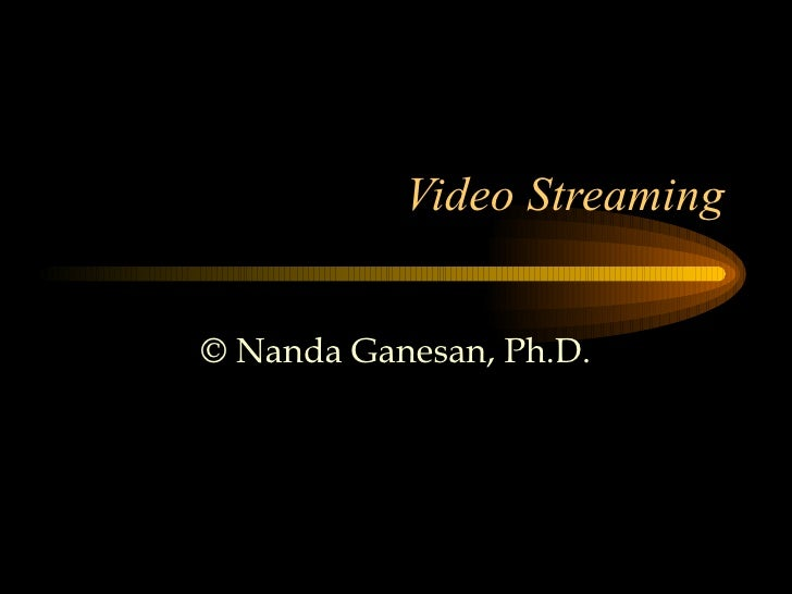 Video Streaming - 4.ppt
