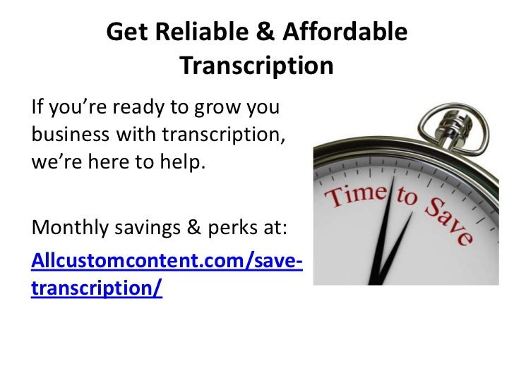 Get Reliable & Affordable              TranscriptionIf you're ready to grow youbusiness with transcription,we're here to h...