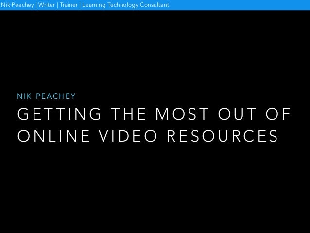 Getting the most out of online video