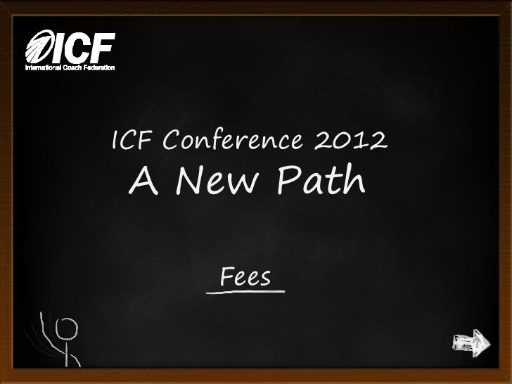 ICF Conference 2012 A New Path       Fees