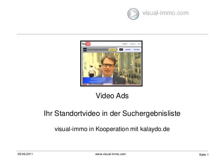 09.06.2011<br />www.visual-immo.com<br />Seite 1<br />visual-immo.com<br />Video Ads<br />Ihr Standortvideo in der Sucherg...