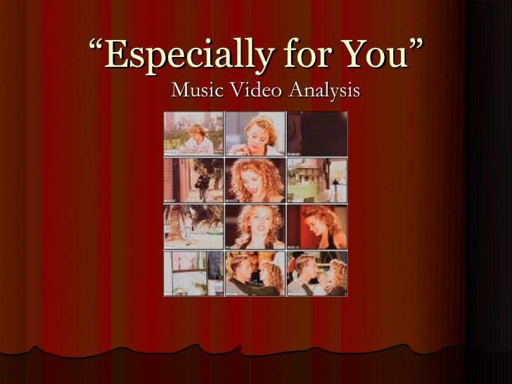 """Especially for You""    Music Video Analysis"