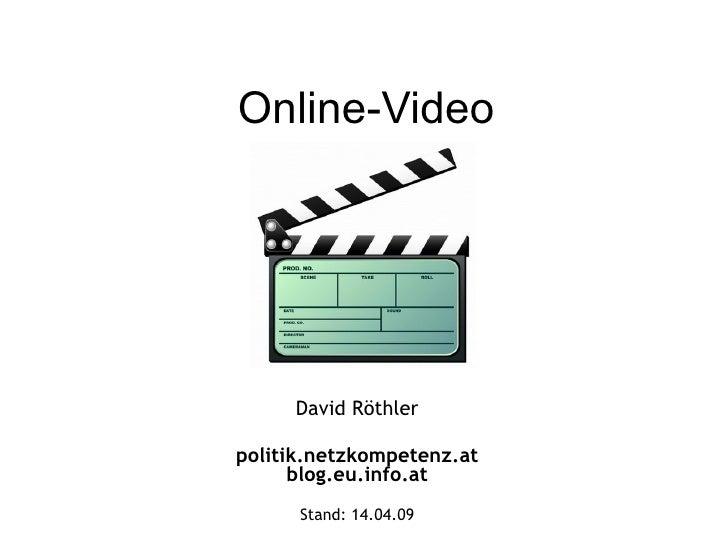 Online-Video David Röthler politik.netzkompetenz.at blog.eu.info.at Stand:  09.06.09
