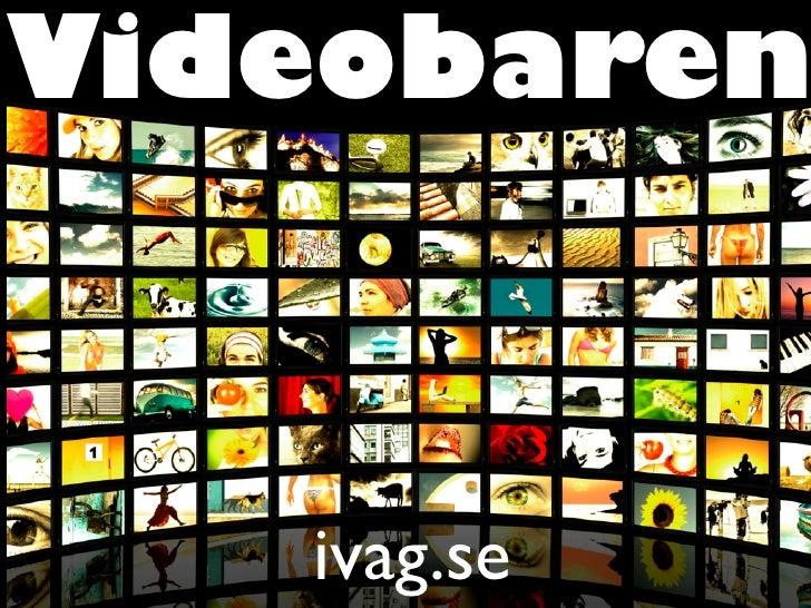 Videobaren       ivag.se
