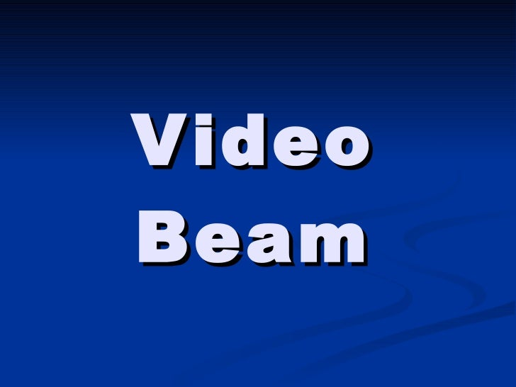 Video Beam