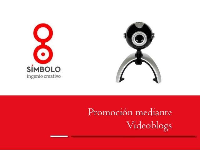 Promoción mediante Videoblogs
