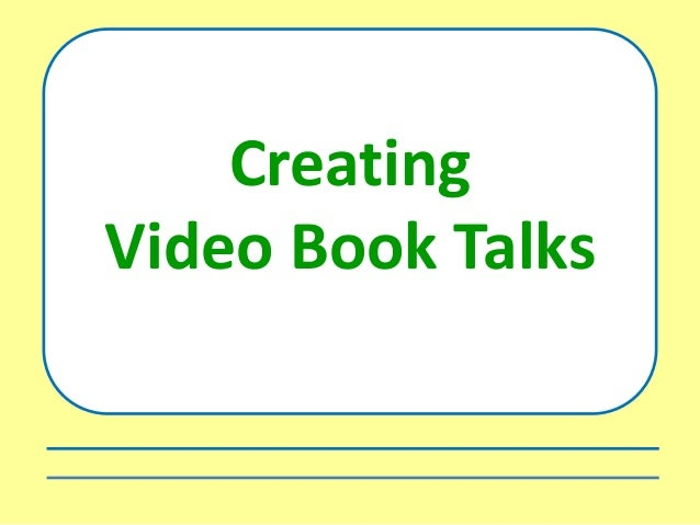 Creating Video Book Talks