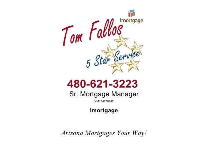Sr. Mortgage Manager NMLS#258107 Imortgage Arizona Mortgages Your Way!
