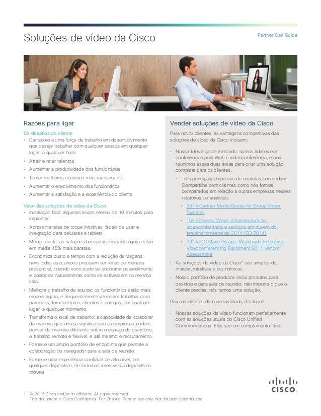 Soluções de vídeo da Cisco 1 © 2015 Cisco and/or its affiliates. All rights reserved.  This document is Cisco Confidenti...